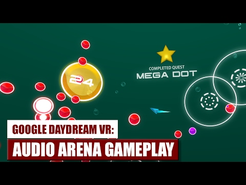 Let's Play Audio Arena on Google Daydream VR Gameplay / Hands-On