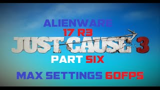 Just Cause 3 #6 ALIENWARE 17 R3 MAX SETTINGS