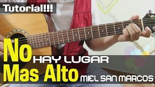 No Hay Lugar Más Alto - Miel San Marcos Ft. Christine D´Clario│Tutorial De Guitarra Completo
