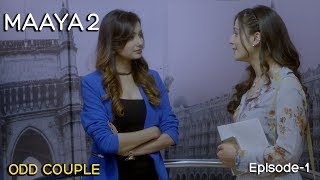 Maaya 2 | Season-2 | Episode 1- Odd Couple | A Web Original By Vikram Bhatt