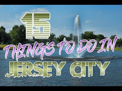 Top 15 Things To Do In Jersey City, New Jersey