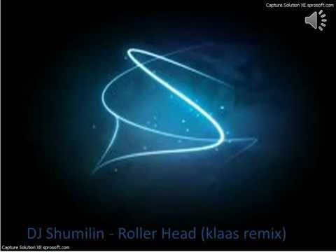 dj shumilin roller head klaas remix