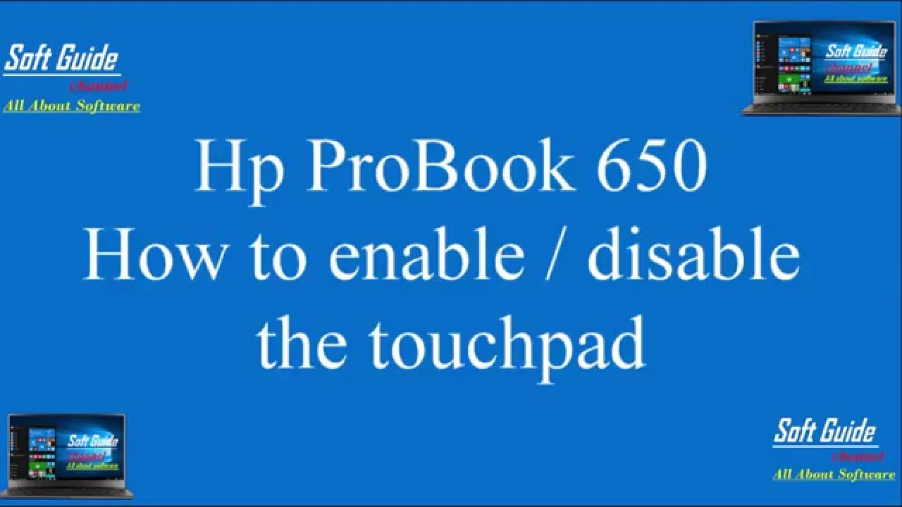 hp probook 650 how to enable disable the touchpad. Black Bedroom Furniture Sets. Home Design Ideas