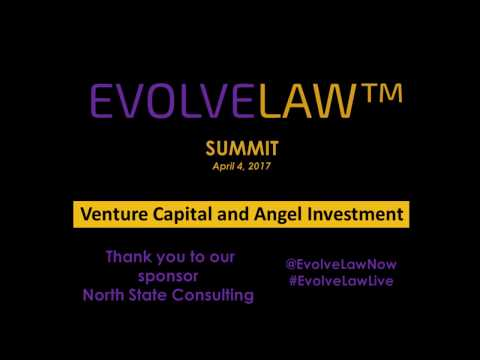 Evolve Law Summit - Venture Capital and Angel Investment