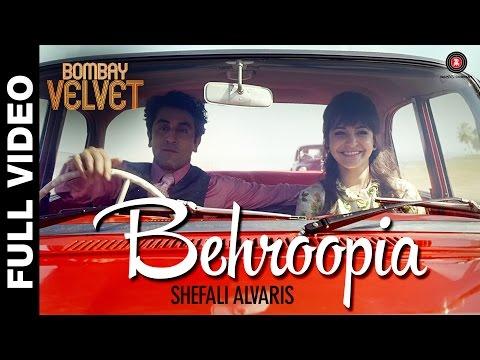Behroopia Full Video | Bombay Velvet | Mohit Chauhan | Anushka Sharma & Ranbir Kapoor