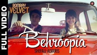 Behroopia Full Video | Bombay Velvet | Mohit Chauhan & Neeti Mohan | Anushka Sharma & Ranbir Kapoor