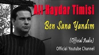 Ali Haydar Timisi - Ben Sana Yandım (Audio)
