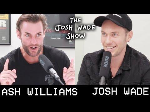 ASH WILLIAMS - The Josh Wade Show #033