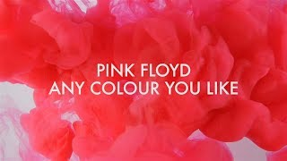 Pink Floyd - Any Colour You Like (Remastered)