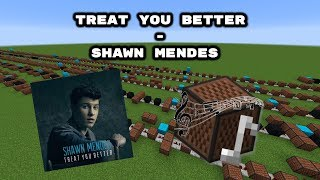 Minecraft: Treat you better - Shawn Mendes with Note Blocks