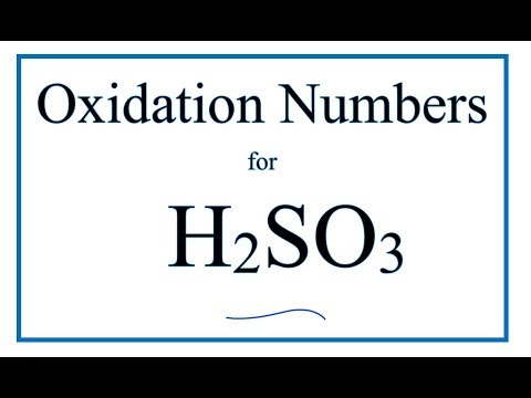 How to find the Oxidation Number for S in H2SO3     (Sulfurous acid)