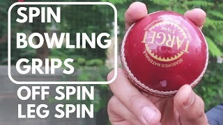 SPIN BOWLING GRIP | LEG SPIN GRIP | OFF SPIN GRIP | SPIN BOWLING TIPS | SPIN BOWLING TECHNIQUES