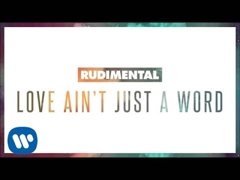 Rudimental Love Aint Just A Word Feat Anne Marie Dizzee Rascal Official Audio