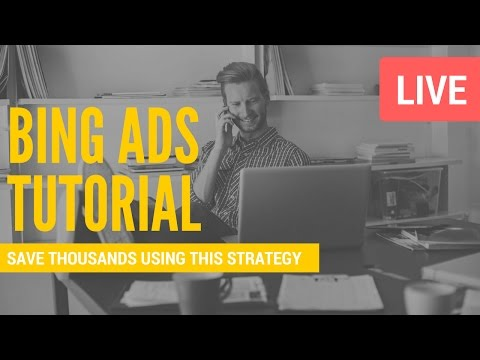 Bing Ads Training 2018 with Crazy LOW CPC - Save Thousands Using This Strategy!