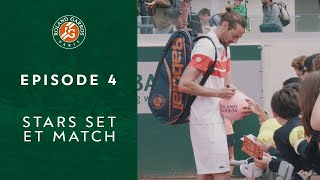 Stars Set et Match - Episode 4 : Le grand jour | Roland-Garros 2019