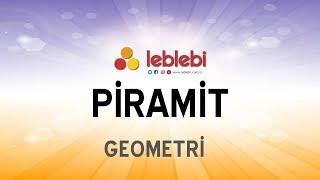 GEOMETRİ / PİRAMİT