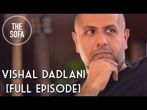 "Vishal Dadlani on ""The Sofa"" | Full Episode"