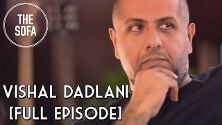 "Vishal Dadlani on ""The Sofa"" 