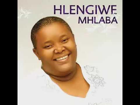Hlengiwe Mhlaba-Ungiphethe Kahle