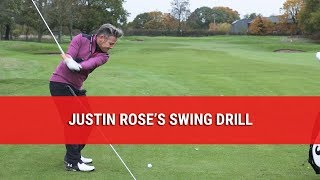 JUSTIN ROSE'S SWING DRILL