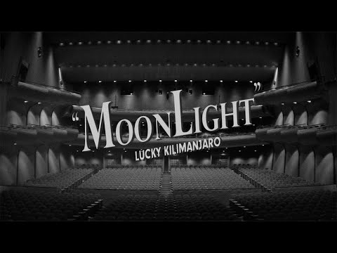 Lucky Kilimanjaro「MOONLIGHT」Official Music Video