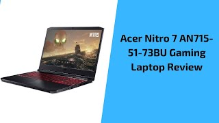 Acer Nitro 7 AN715-51-73BU Gaming Laptop Review (2020)| MUST WATCH!!!