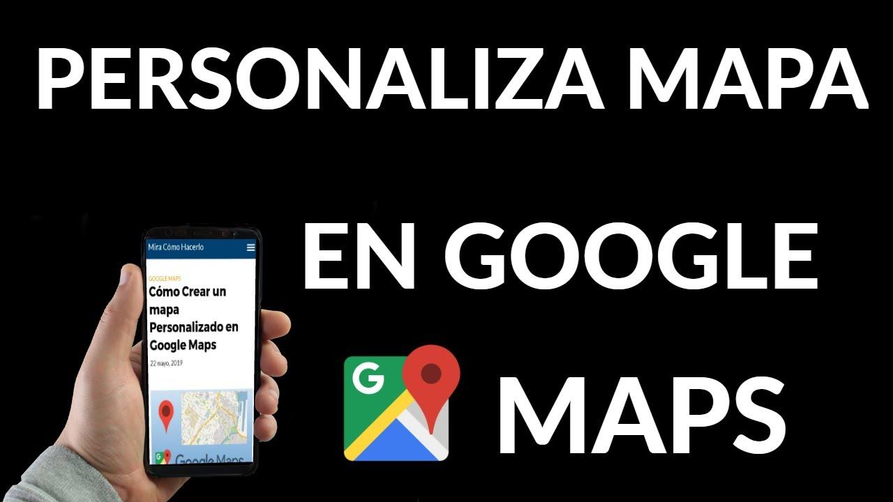 Crear Un Mapa Personalizado.Como Crear Un Mapa Personalizado En Google Maps Youtube