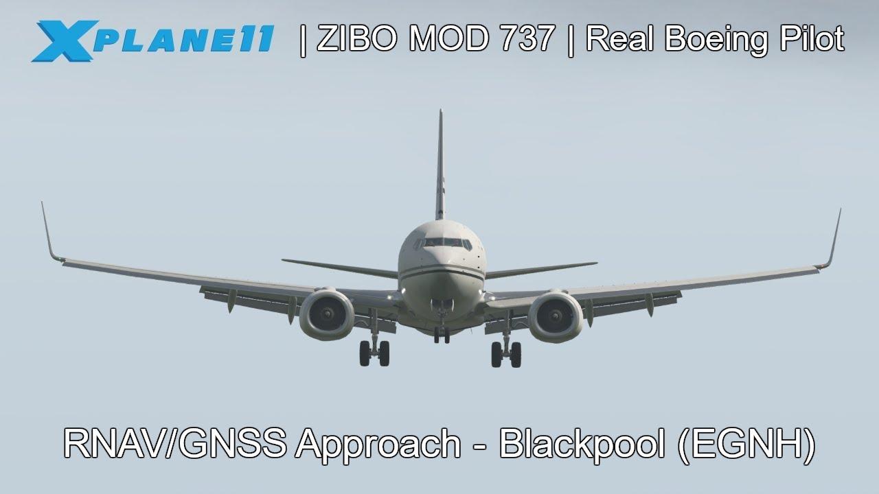 X-Plane 11 - ZIBO MOD 737 - REAL BOEING PILOT - RNAV/GNSS Approach