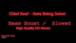 Chief Keef - Hate Being Sober (Bass Boost / Slowed)