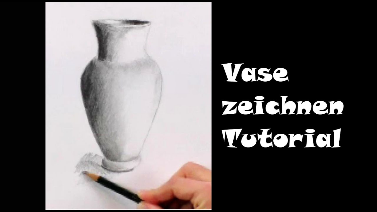 Zeichnen Lernen Fur Anfanger Vase Mit Bleistift Youtube