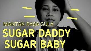 MANTAN RASA GULA; SUGAR DADDY DAN SUGAR BABY
