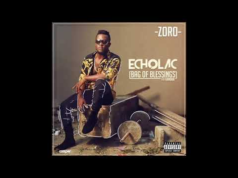Zoro ft Flavour   Echolac Bag of Blessings Official audio