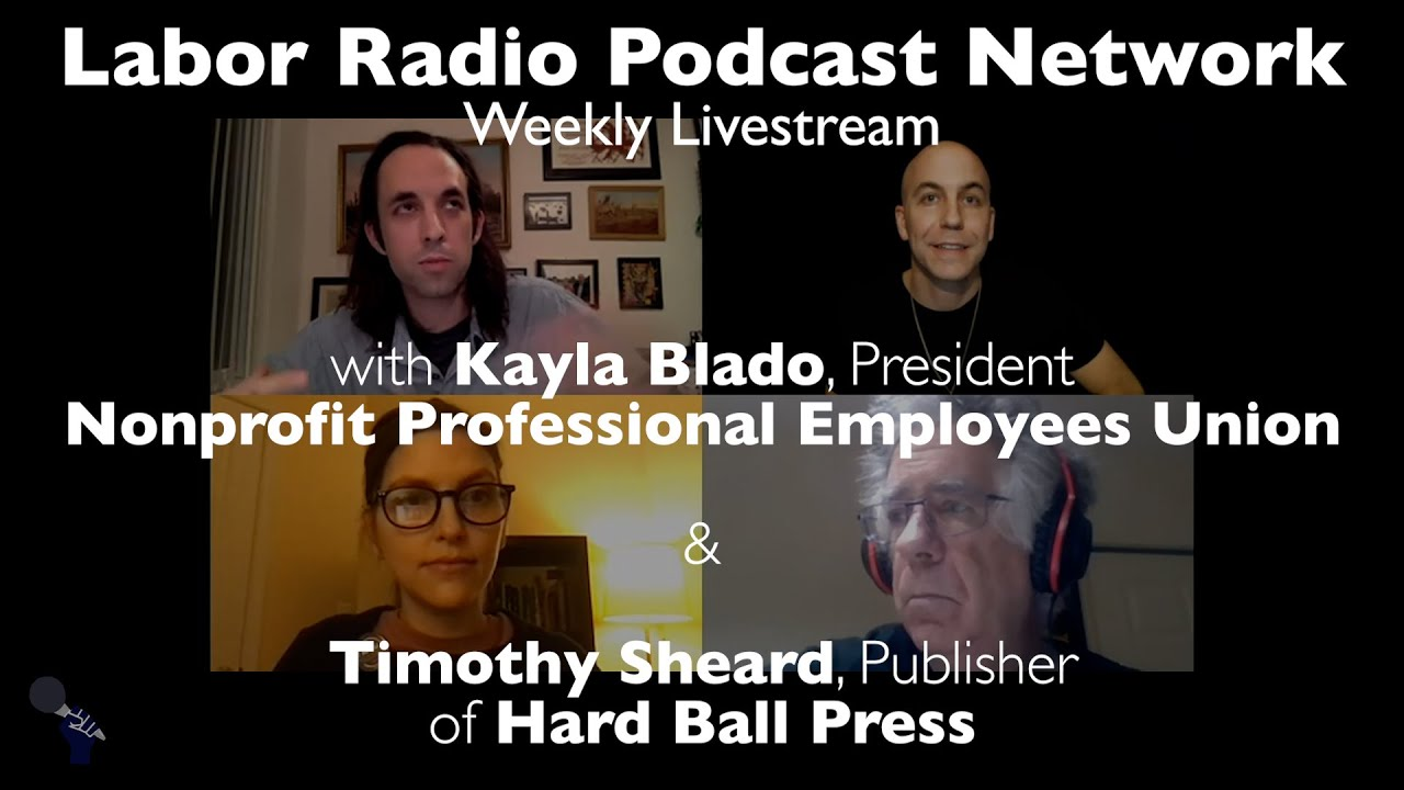 Kayla Blado, President NPEU & Timothy Sheard, Publisher of Hard Ball Press - LRPN Weekly Livestream