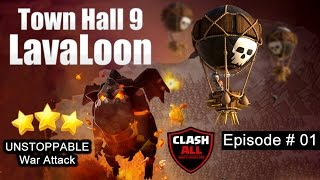 TH9 LavaLoon UNSTOPPABLE War Attack Strategy Episode # 01 | Clash of Clans