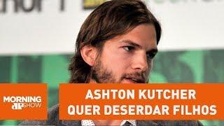 Ashton Kutcher quer deserdar filhos e doar fortuna à caridade