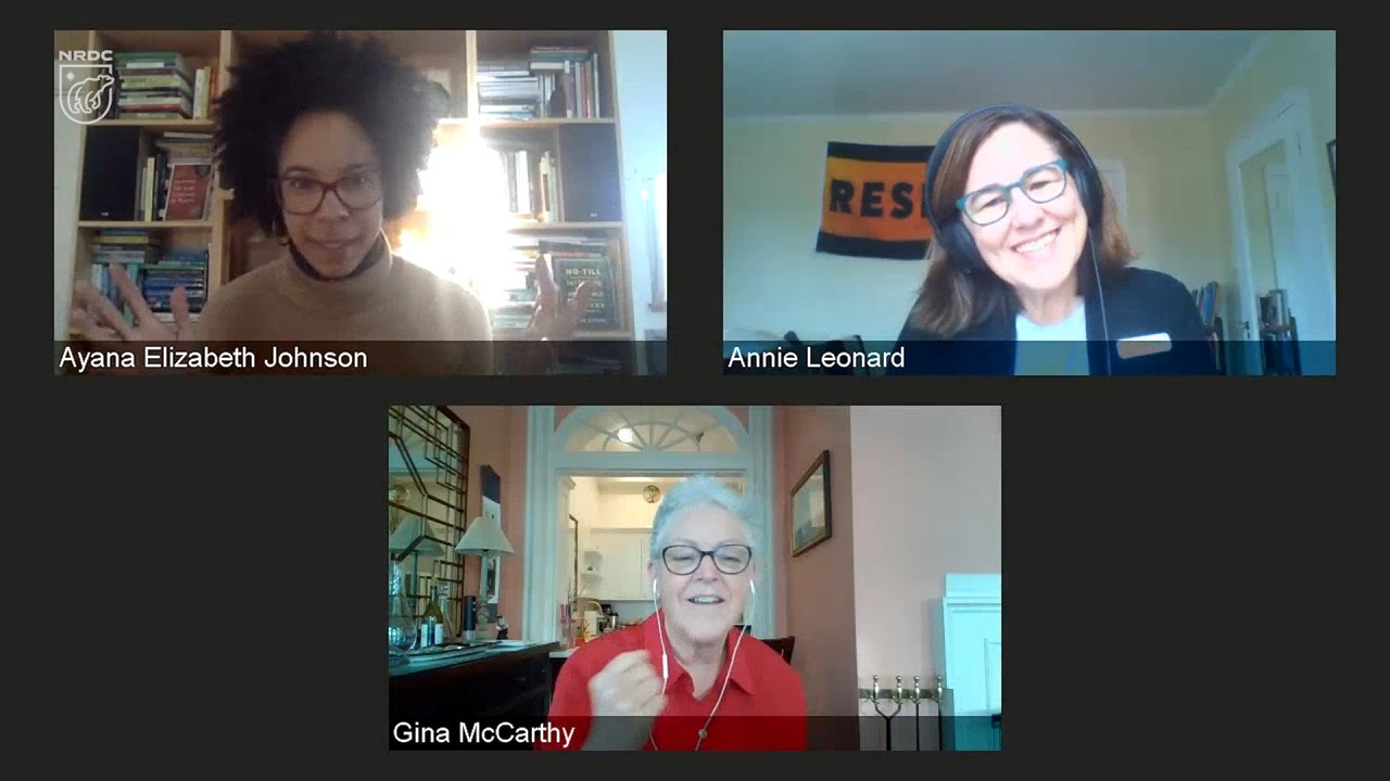 #EarthDayLive discussion with Gina McCarthy, Annie Leonard, and Dr. Ayana Elizabeth Johnson