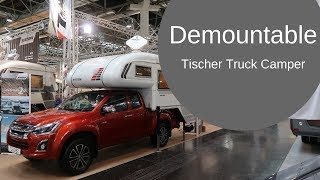 DEMOUNTABLE Pickup Truck Camper by Tischer - Any good?