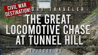 The Great Locomotive Chase at Tunnel Hill | History Traveler Episode 97