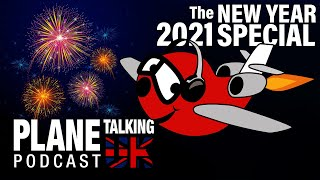 New Year 2020 Review Plane Talking UK Podcast Aviation Podcast