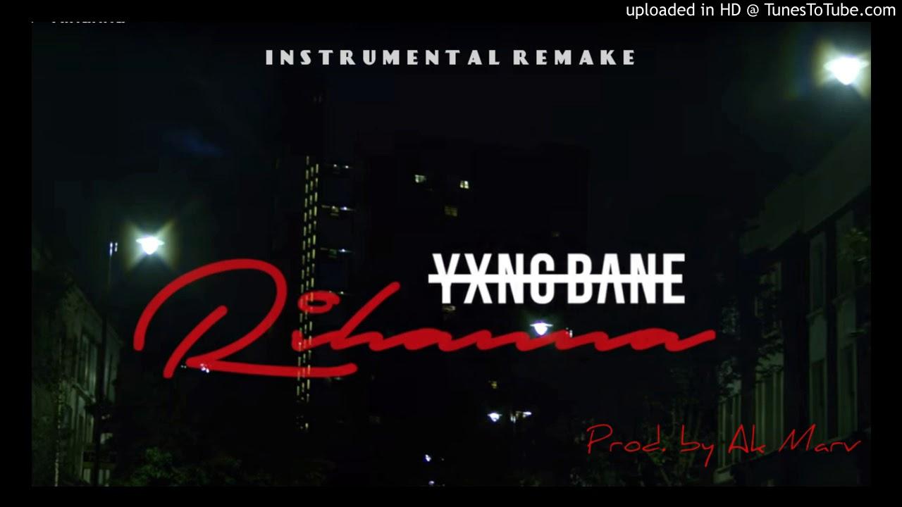 free-yxng-bane-rihanna-instrumental-prod-by-ak-marv-uk-afrobeat-instrumentals-2017-akmarv