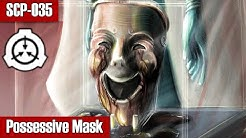 SCP-035 Possessive Mask | object class keter | cognitohazard / mind affecting scp
