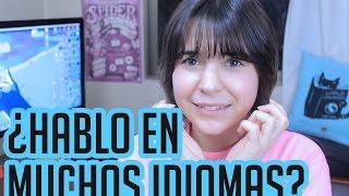 CUÁNTOS IDIOMAS HABLO? ♥ wow so much languages