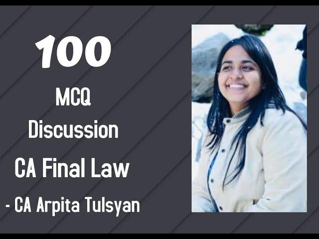 100 MCQs Discussion by CA Arpita Tulsyan - CA Final Law