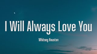 I Will Always Love You - Whitney Houston (Lyrics)