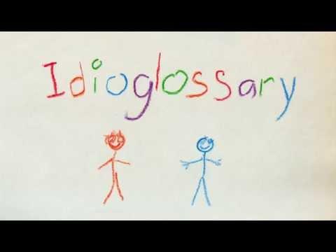 Idioglossary