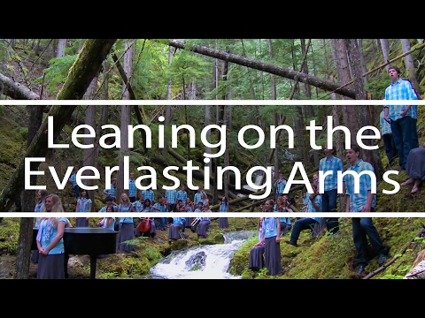 Leaning On the Everlasting Arms | God So Loved the World | Fountainview Academy