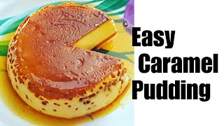 Easiest Recipe For Caramel Pudding||Milk Pudding Recipe|Sylheti Cooking Channel