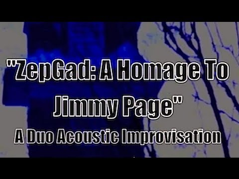 ZepGad: A Homage to Jimmy Page (ACOUSTIC GUITAR)