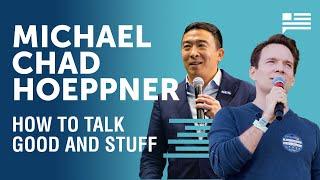 Communicate Like a Pro - Michael Chad Hoeppner | Andrew Yang | Yang Speaks
