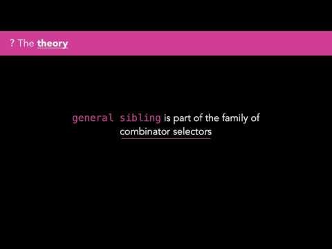 CSS - The General Sibling Selector